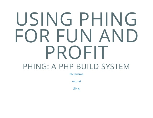 Using Phing for Fun and Profit