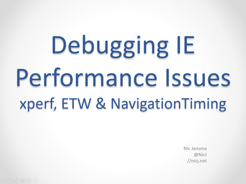 Debugging IE Performance issues with Xperf, ETW and NavigationTiming Slides