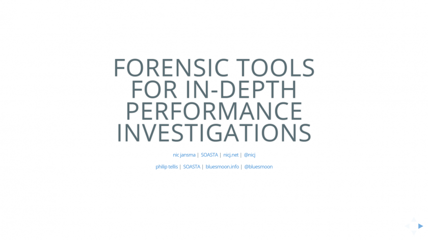 Forensic Tools for In-Depth Performance Investigations Slides