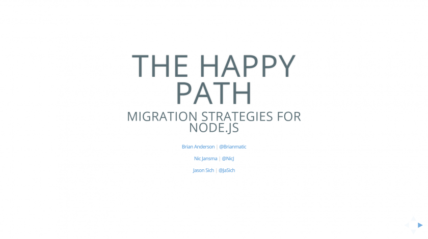 The Happy Path: Migration Strategies for Node.js Slides